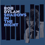 Bob Dylan - »Shadows in the Night«.