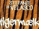 »Tigermælk« af Stefanie de Velasco.