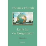 »Leifs far var borgmester« af Thomas Thurah.