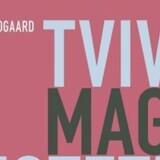 Tvivl - Magt - Æstetik. Af: Sejr Meldgaard