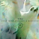 Kira: »May Your Mind Explode A Blossom Tree«