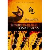 Åsa Lantz: »Kald mig Rosa Parks«