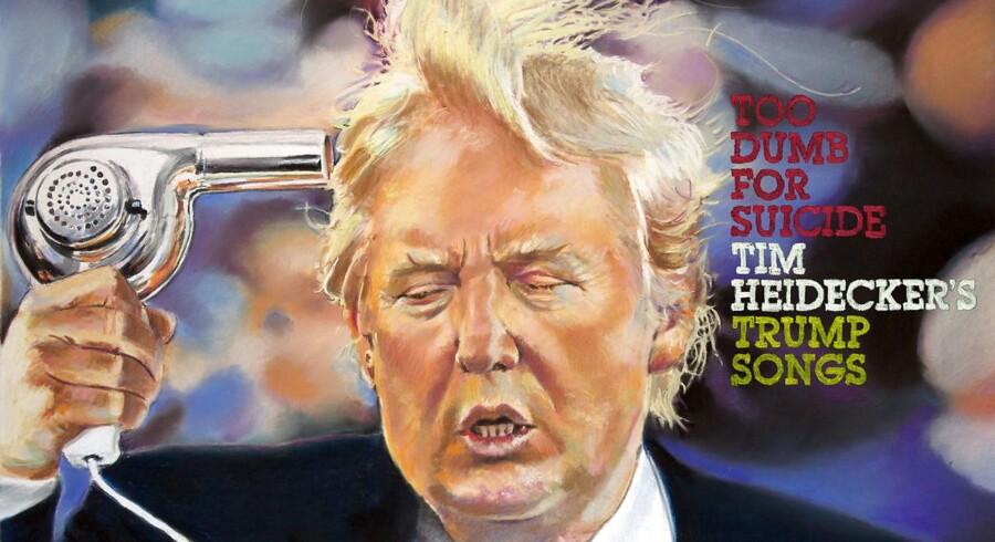 For dum til selvmord. Coveret til Tim Heideckers album med Trump-sange.
