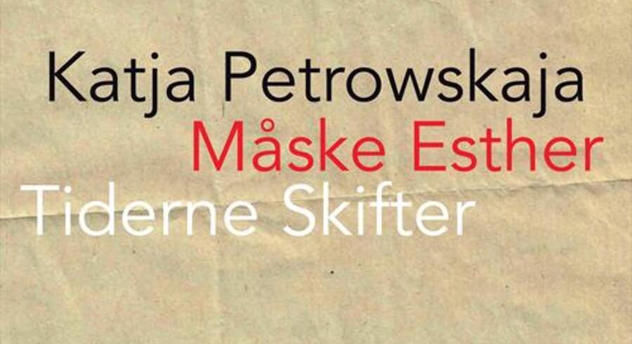 »Måske Esther« af Katja Petrowskaja.