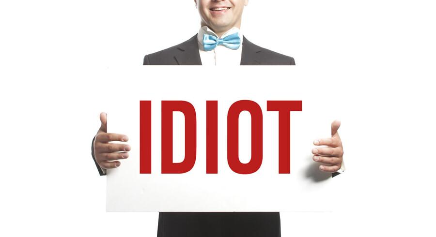 Det er slet ikke så dårligt at kvalificere til titlen idiot. Der er brug for alle typer for at skabe det bedste hold.