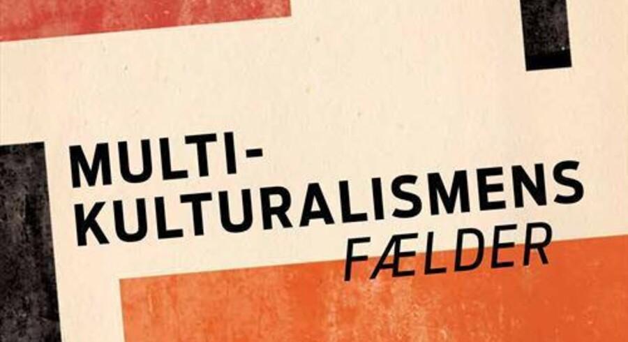 Mehmet Ümit Necef og Torben Bech Dyrberg (red.): »Multikulturalismens fælder – mørklægning og moralisme i medier, forskning og politik«