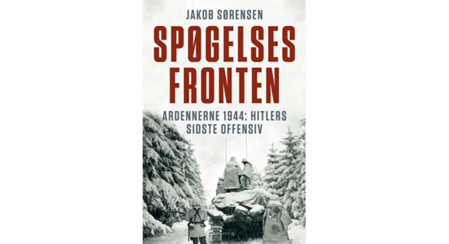 »Spøgelsesfronten - Ardennerne 1944: Hitlers sidste offensiv« af Jakob Sørensen