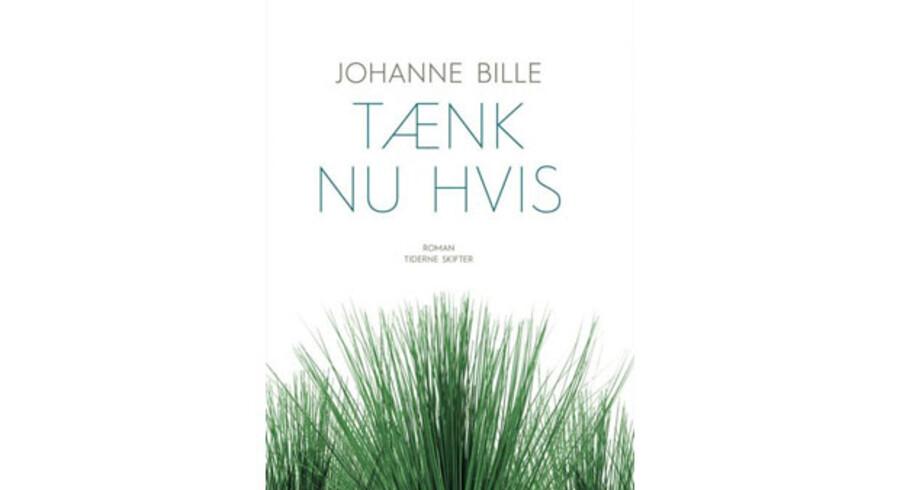»Tænk nu hvis« af Johanne Bille.