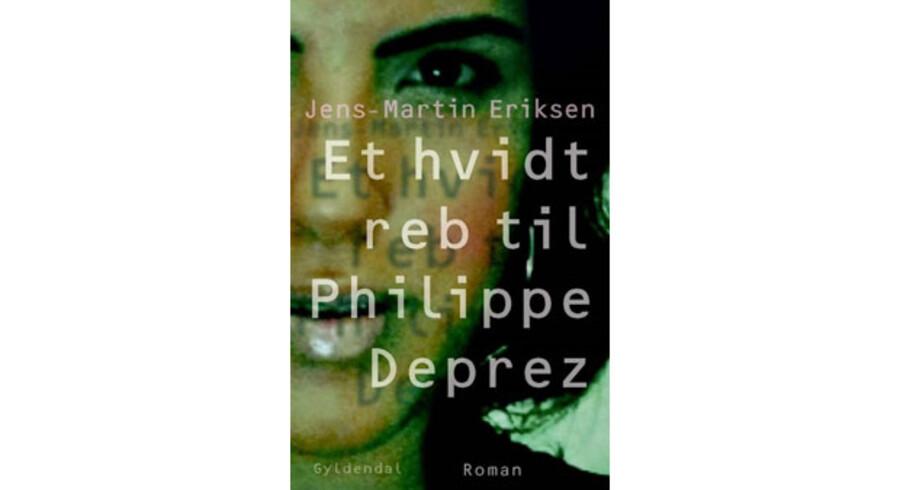 »Et hvidt reb til Philippe Deprez« af Jens-Martin Eriksen.
