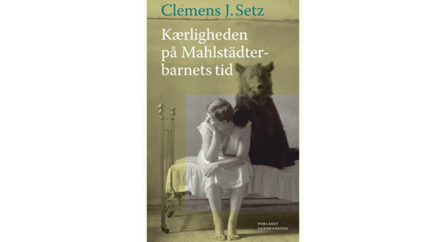 »Kærligheden på Mahlstädterbarnets tid« af Clemens J. Setz.