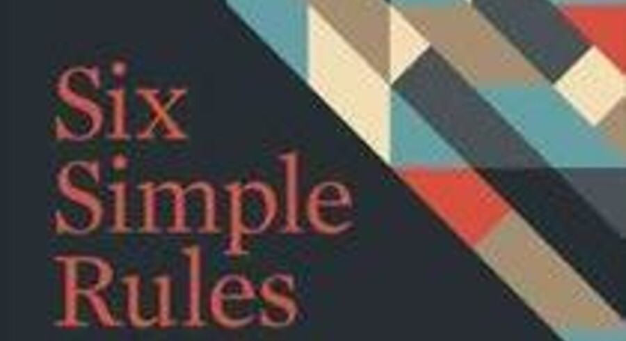 Six Simple Rules. Yves Morieux og Peter Tollman, Harvard Business Review Press. 221 sider. 30 US-Dollars.