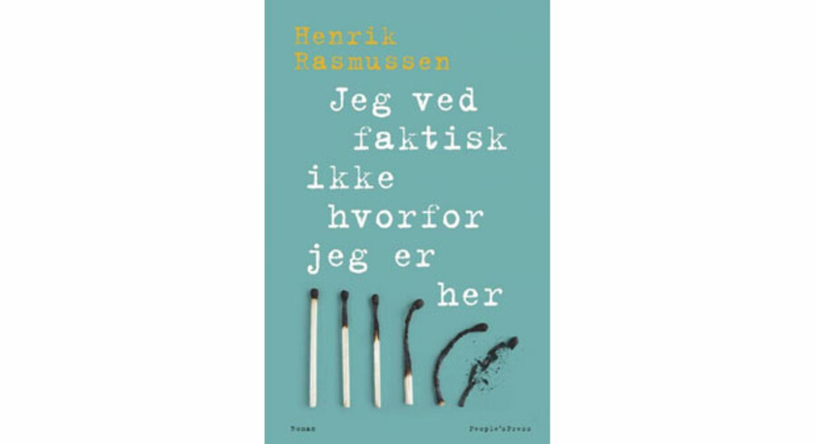 »Jeg ved faktisk ikke hvorfor jeg er her« af Henrik Rasmussen.