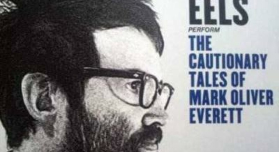 """Eels: """"The Cautionary Tales Of Mark Oliver Everett"""""""