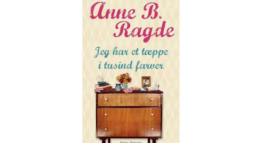 Anne B. Ragde - »Jeg har et tæppe i tusind farver«.