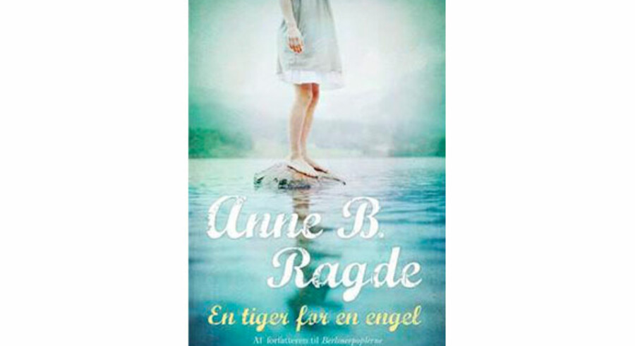 Anne B. Ragde: »En tiger for en engel«