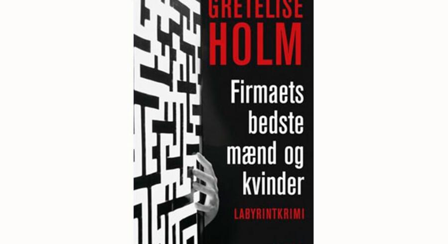 Gretelise Holm: »Firmaets bedste mænd og kvinder«