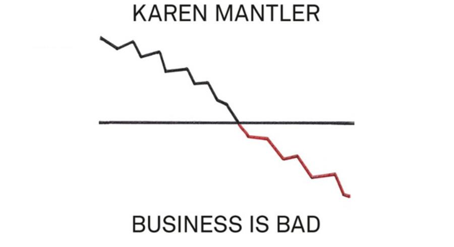 »Business Is Bad« af Karen Matler.