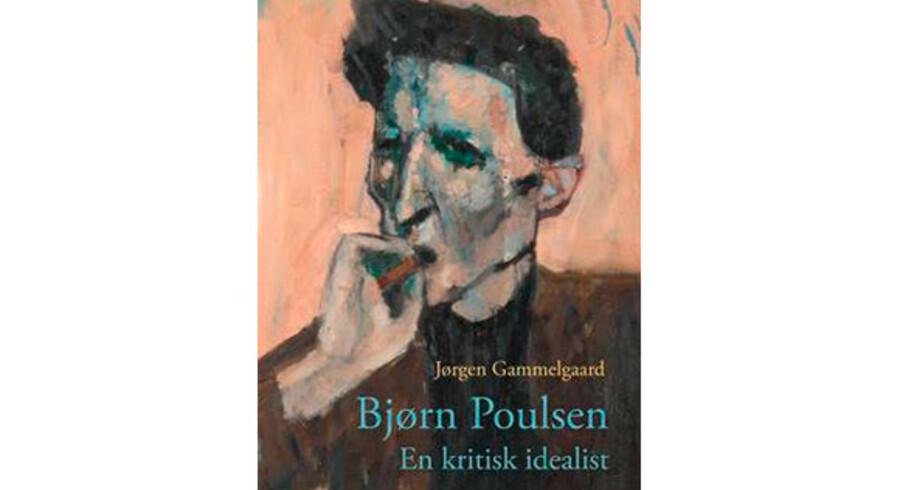 Jørgen Gammelgaard: »Bjørn Poulsen. En kritisk idealist«
