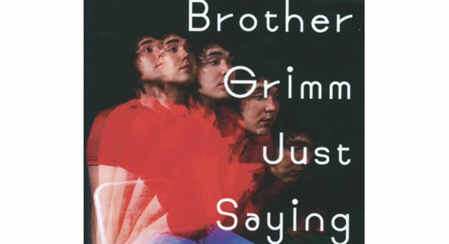 Brother Grimm: »Just Saying«