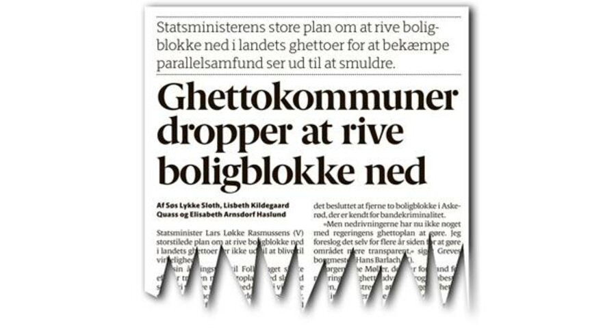Berlingske skrev søndag, at en rundringning til 15 kommuner med ghettoområder viser, at der ikke er blevet revet boligblokke ned i landets ghettoer endnu. To ud af 15 kommuner har planer om nedrivning.