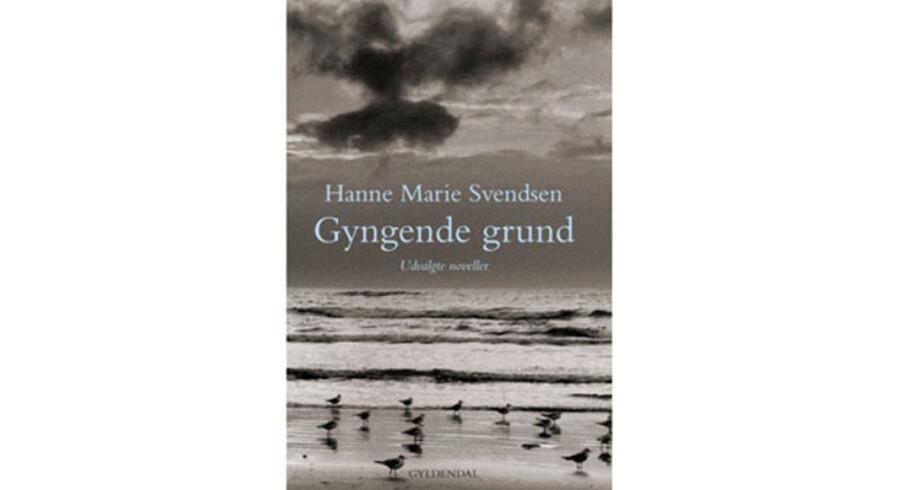 »Gyngende grund. Udvalgte noveller« af Hanne Marie Svendsen