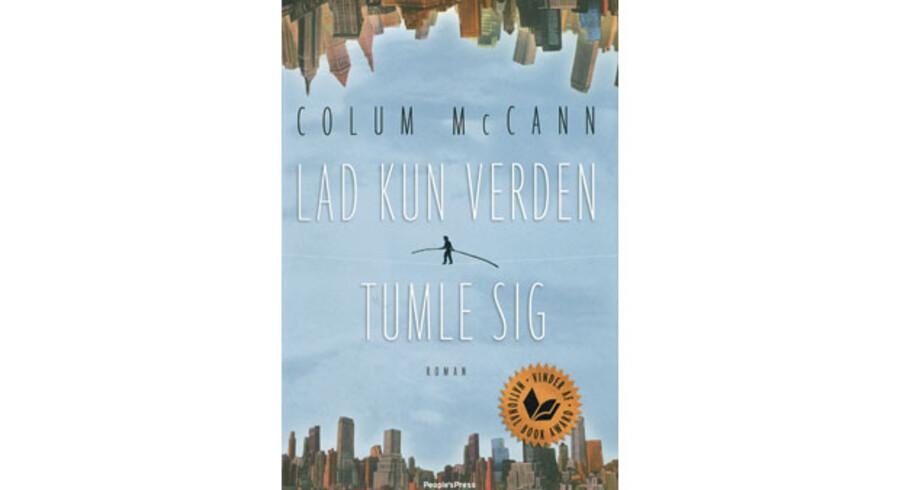 »Lad kun verden tumle sig« af Colum McCann
